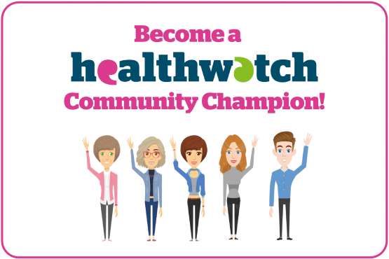Become a Healthwatch Community Champion!